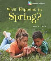 What happens in spring? by Sara L. Latta