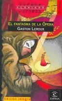 El Fantasma De LA Opera by Gaston Leroux