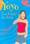 Las Brujas No Besan / Witches Don't Kiss (Yoyo) PDF