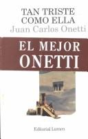 Tan triste como ella by Juan Carlos Onetti