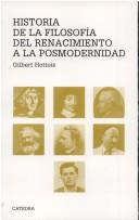 Cover of: Historia De La Filosofia Del Renacimiento a La Posmodernidad (Teorema Serie Mayor) by Gilbert Hottois