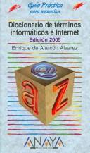 Cover of: Diccionario De Terminos Informaticos E Internet/ Dictionary of Terms of Information and Internet by Enrique De Alarcon Alvarez