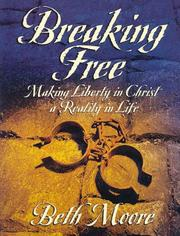 Breaking Free by Beth Moore