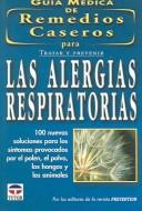 Cover of: Guia Medica de Remedios Caseros para Tratar y Prevenir Las Alergias Respiratorias / The Doctors book of Home Remedies for Airborne Allergies by Grupo Editorial