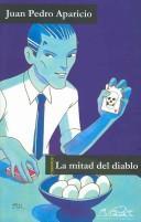 La Mitad Del Diablo/ the Half Side of the Devil (Voces Literatura / Literature Voices) PDF