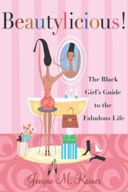 Beautylicious! by Jenyne M. Raines