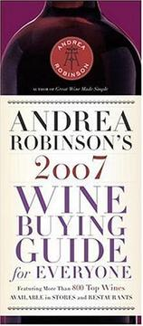 Andrea Robinson's 2007 Wine Buying Guide for Everyone (Andrea Immer Robinson's Wine Buying Guide for Everyone) PDF