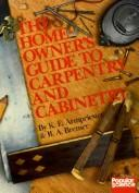 The homeowner's guide to carpentry and cabinetry