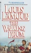 The walking drum by Louis L'Amour