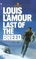 Last of the breed by Louis L&#39;Amour