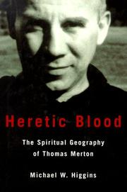 Heretic Blood by Michael W. Higgins