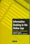 Information seeking in the online age by J. A. Large