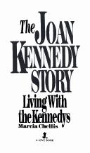 The Joan Kennedy story by Marcia Chellis