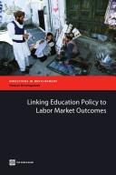 Linking education policy to labor market outcomes PDF