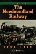 The Newfoundland Railway, 1898-1969 by Les Harding