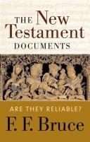 The New Testament documents by Bruce, F. F.