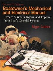 Boatowner&#39;s mechanical and electrical manual by Calder, Nigel.