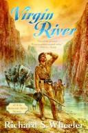 Virgin River by Richard S. Wheeler
