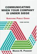 Communicating when your company is under siege by Marion K. Pinsdorf