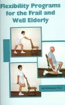 Flexibility Programs For The Frail And Well Elderly Adults