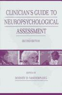 Clinician's Guide To Neuropsychological Assessment by Rodney D. Vanderploeg