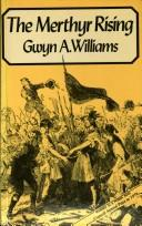 The Merthyr rising by Williams, Gwyn A.