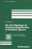 On the topology of isolated singularities in analytic spaces by J. Seade