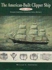 The American-Built Clipper Ship, 1850-1856 by William L. Crothers