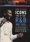 Icons of R&B and Soul [Two Volumes] by Bob Gulla