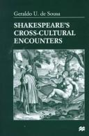Shakespeare's cross-cultural encounters by Geraldo U. de Sousa