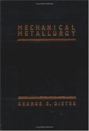 Mechanical metallurgy by George Ellwood Dieter