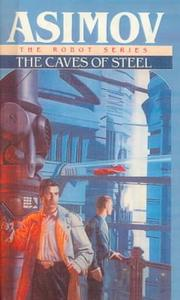 The caves of steel by Isaac Asimov