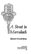 A street in Marrakech by Elizabeth Warnock Fernea