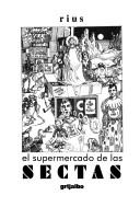 El Supermercado De Las Sectas by Rius.