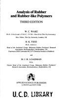 The analysis of rubber and rubber-like polymers by William Charles Wake