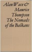 The nomads of the Balkans by A. J. B. Wace