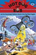 Hot Dog and Bob and the surprisingly slobbery attack of the dogwash doggies PDF