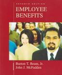 Employee benefits by Burton T. Beam, John J. McFadden