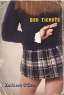 Bad Tickets by Kathleen O&#39;Dell