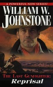 The last gunfighter by William W. Johnstone, William W. Johnstone