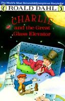 Cover of: Charlie and the great glass elevator | Roald Dahl