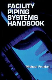 Facility piping systems handbook by Michael Frankel