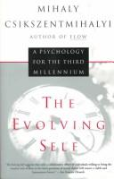 The evolving self by Csikszentmihalyi, Mihaly.