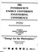 """Energy for the marketplace"" by Intersociety Energy Conversion Engineering Conference (18th 1983 Orlando, Fla.)"