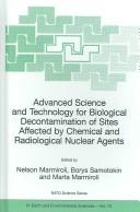 Advanced science and technology for biological decontamination of sites affected by chemical and radiological nuclear agents by NATO Advanced Study Institute on Advanced Science and Technology for Biological Decontamination of Sites Affected by Chemical and Radiological Nuclear Agents (2005 Z͡Hytomyr, Ukraine)