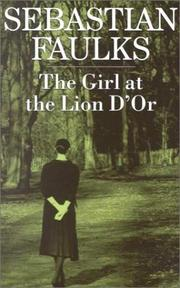 The girl at the Lion d&#39;Or by Sebastian Faulks