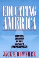 Educating America by Jack E. Bowsher