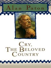 Cry, the beloved country by Paton, Alan.
