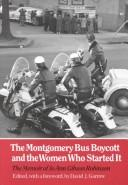 The Montgomery bus boycott and the women who started it by Jo Ann Gibson Robinson