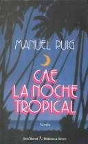 Cover of: Cae la noche tropical by Puig, Manuel.